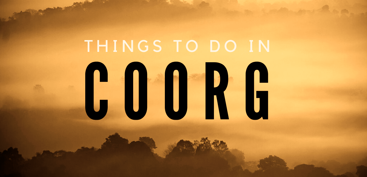 13 amazing Things to do in coorg