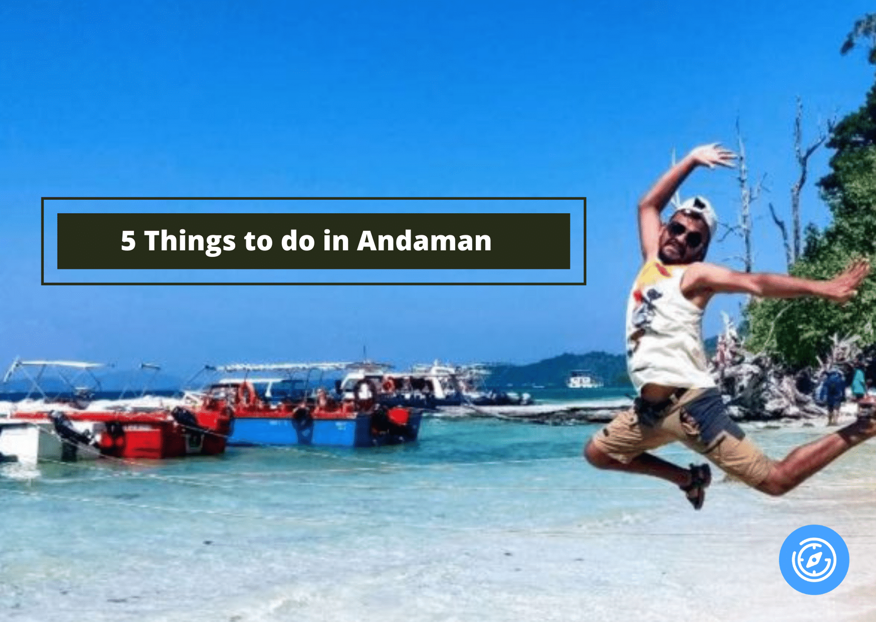 5 Best Things to Do in Andaman for a Perfect Vacation